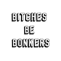 Bitches Be Bonkers photo 23